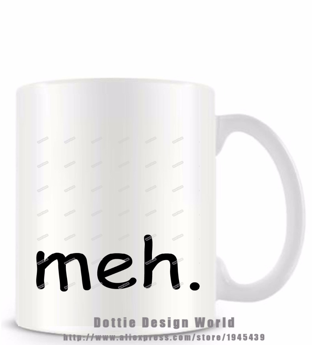 Meh Funny novelty travel Coffee mug White milk tea cup Personalized ...