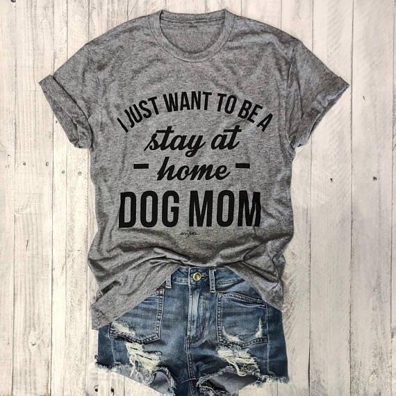 ICH WILL NUR EIN zu hause bleiben HUND MOM Hipster T-Shirt Frauen Grafik Slogan T Grau Kleidung Wäschetrockner tops Liebe Hunde 90 s Shirts