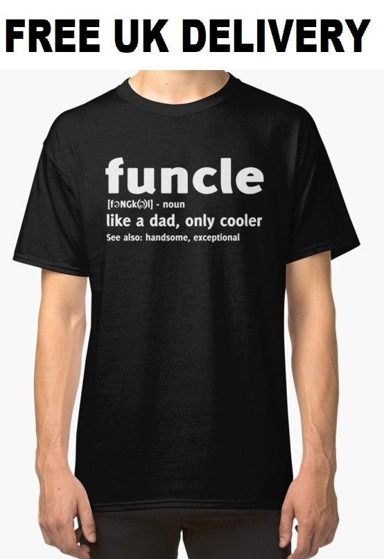 Funcle Uncle Funny T-Shirt Fathers Day Grandad Gift Xmas Birthday NEW New T Shirts Funny Tops Tee New Unisex Funny Tops
