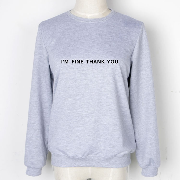 New Promotion Sudaderas Mujer 17 Casual Moleton Feminino Tumblr Sweatshirts I'm Fine Thank You Print Hoodies Grey Felpe Donna 2