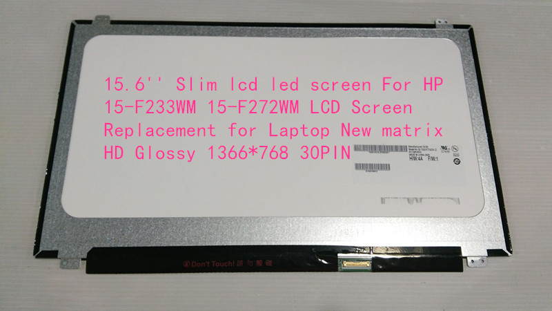 15.6'' Slim lcd led screen For HP 15-F233WM 15-F272WM LCD Screen Replacement for Laptop New matrix HD Glossy 1366*768 30PIN for hp 665334 001 645096 001 640445 001 new 15 6 laptop led lcd screen hd wxga 1366 x 768 resolution