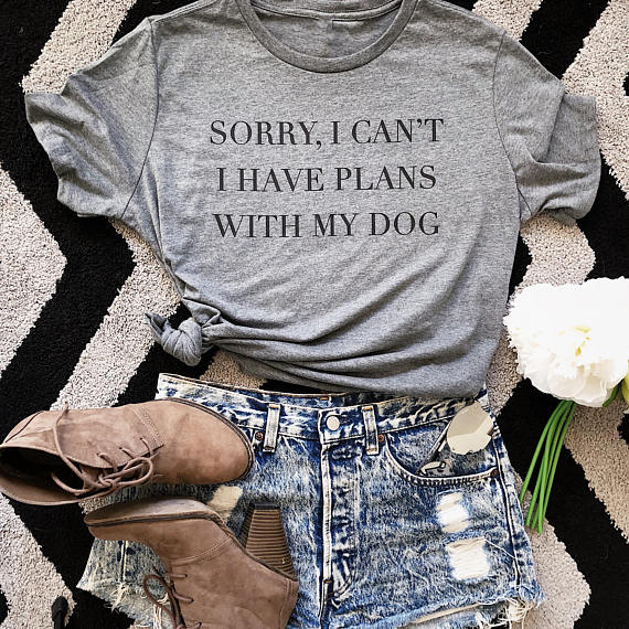 Sorry I Can't I Have Plans With My Dog T-Shirt Dog Lover Gift Dog Mom tshirt Summer style Cool t shirt tees