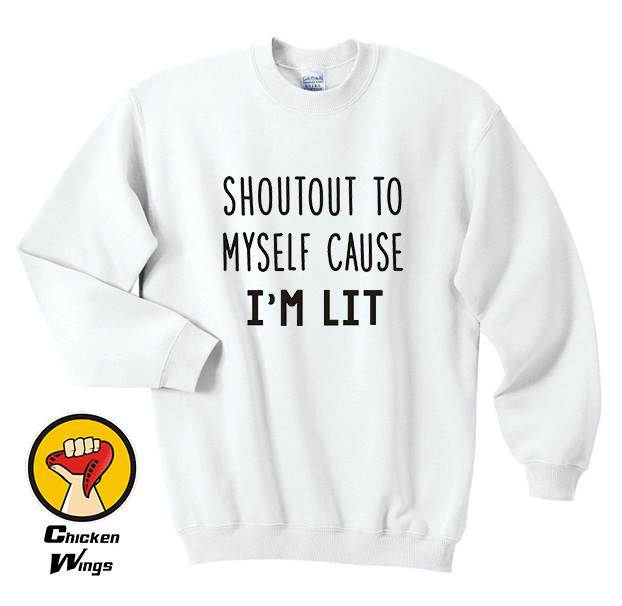 Shoutout to myself cause im lit Printed Tees Womens Cool Mens Shirts with  quotes words Hipster Tops Tumblr Graphic Tees for-D202 e565775d50