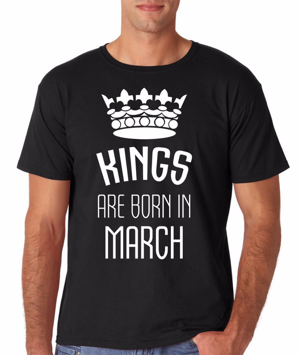 2018 New Fashion Brand Clothing O-Neck Short Sleeve Cotton Tees Kings Are Born In March Funny Casual Tops Tee Shirts