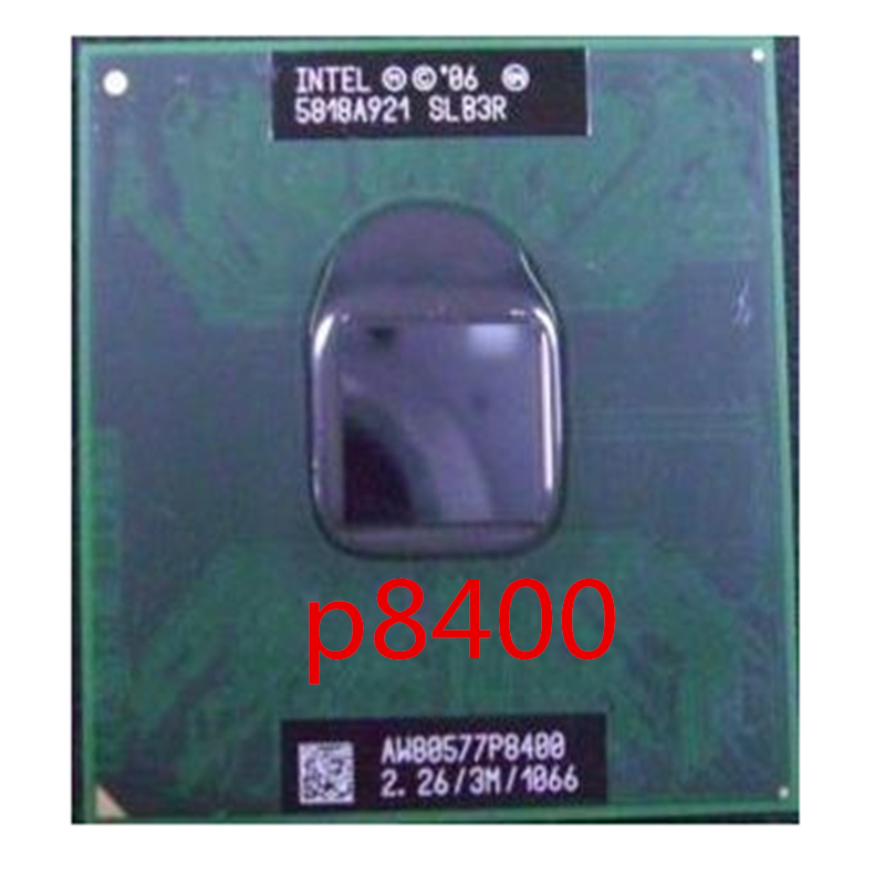 Intel Core 2 Duo P8400 CPU 2.26G 3M Cpu 1066 MHz 25W PGA Notebook Laptop Processor Compatible PM45 GM45 Chipset