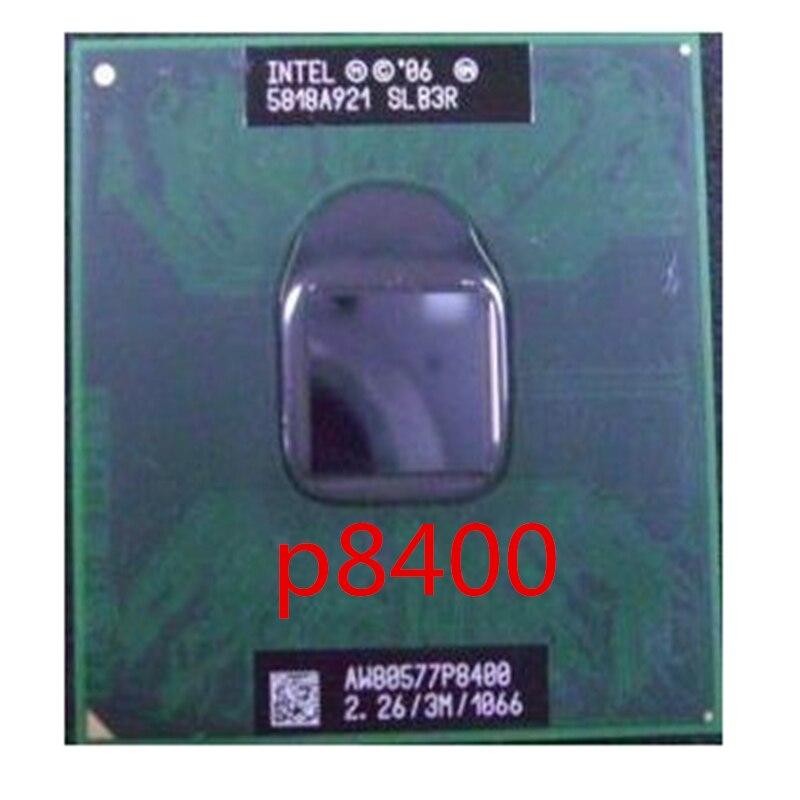 Intel Core 2 Duo P8400 CPU 2.26G 3M Cpu 1066 MHz 25W PGA Notebook Laptop Processor Compatible PM45 GM45 Chipset