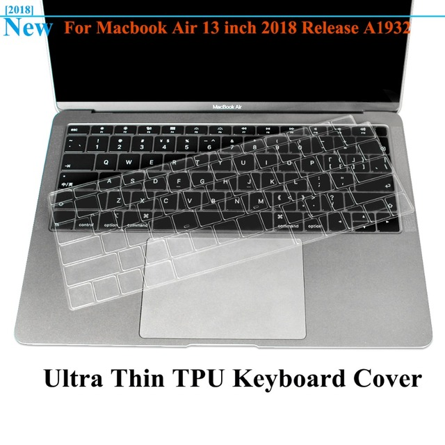 timeless design 3ff5a bafea US $5.94 15% OFF|Ultra Thin TPU Keyboard Cover Skin Protector for Newest  MacBook Air 13 Inch 2018 Release A1932 with Retina Display and Touch ID-in  ...