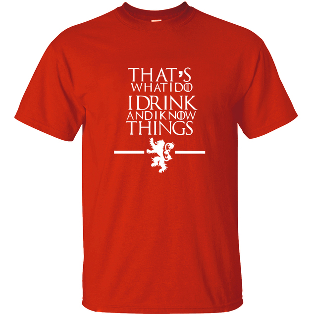 "Men T-Shirts ""That's What I Do I Drink and I know Things"" 5"
