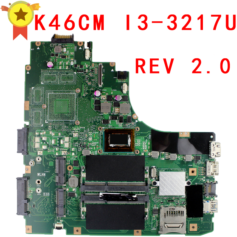 For Asus K46CA K46CM Laptop Motherboard With I3-3217u CPU REV.2.0 Mainboard 100% Fully Tested laptop motherboard for asus x502ca x402ca rev2 1 with 1007 cpu fully teated mainboard 60nb00i0 mb5080 mb 8 memory