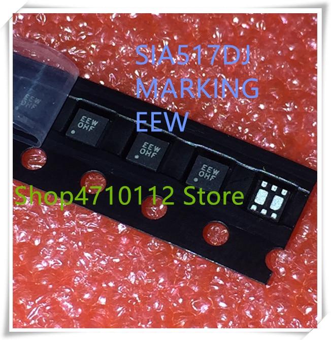 NEW 10PCS/LOT SIA517DJ-T1-GE3 SIA517DJ SIA517 MARKING EEW QFN-6 IC