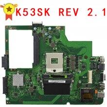 Для ASUS K53SK материнских плат для ноутбука REV 2.1 100% тестирование и высокое качество