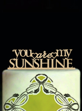 You are My Sunshine Cake Toppers For Weddings Party Decoration Wood Custom Anniversaire Cake Toppers Funny Casamento Toppers