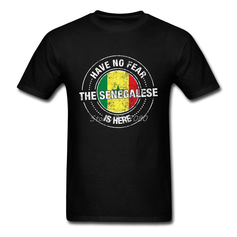 Have No Fear The Senegalese Is Here T Shirt Cotton Crewneck Custom Short Sleeve Senegal Flag Hiphop Plus Size T Shirts For Boys ...