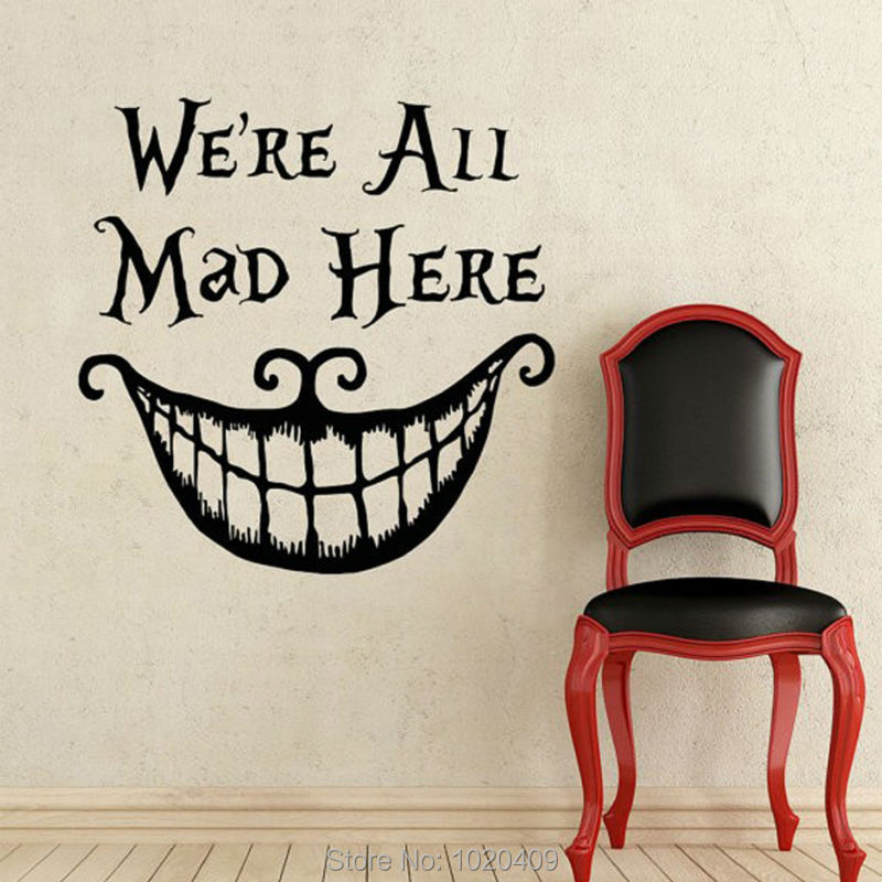 Home Furnishing decorative Exclusive Direct wall sticker we are all mad here Alice PVC wallpaper children room decor L2013514