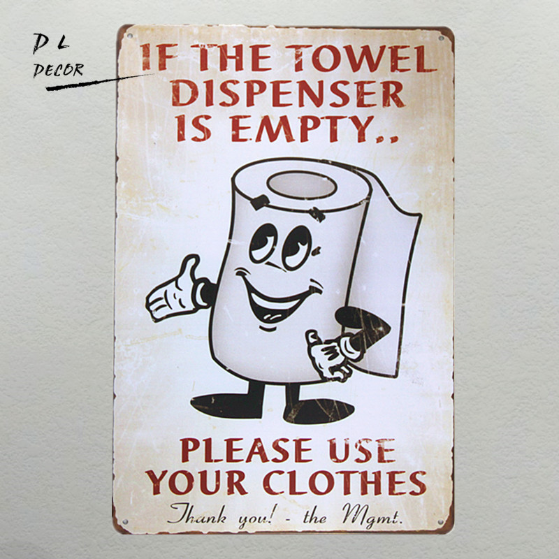 DL-If the towel dispenser is empty metal Sign vintage hot rod tin sign man cave posters bar art