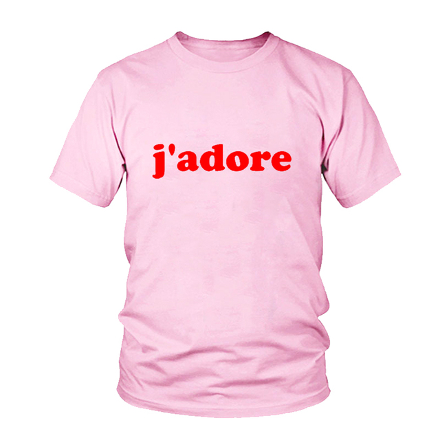 French J'Adore T-Shirt Women Cotton Short Sleeve I Just Love It Feminist T Shirt Paris Harajuku Ladies T-Shirts Camisa Feminina