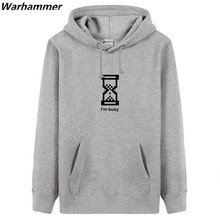 Geek Gifts Hoodies Men Printed I'm Busy Creative Hourglass Oversized Programmer Sweatshirts Pullover Winter Fleece Cotton Hoodie