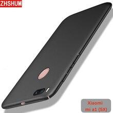 ZHSHUM Case for Xiaomi Mi A1 5X MiA1 Mi5X Hard Plastic Phone Matte Protect Back Cover Case for Xiaomi Mi A1 5X Funda coque Shell