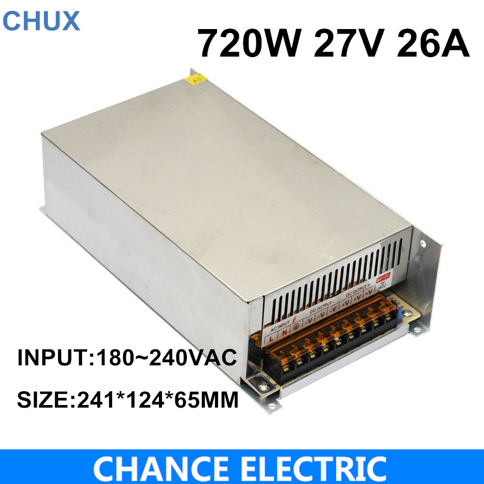 High power switching power supply 720W 27V 26A switching power supply AC to DC for LED strip ligth(S-720-27) meanwell 12v 350w ul certificated nes series switching power supply 85 264v ac to 12v dc