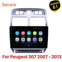 """Seicane Android 8.1 9 """"lecteur multimédia stéréo de voiture pour Peugeot 307 2007 2008 2009 2010 2012 2013 Auto Radio GPS Navigation 3G"""