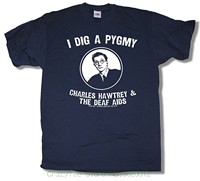 Fashion 100 Cotton T Shirt Charles Hawtrey The Deaf Aids T Shirt I Dig A Pygmy