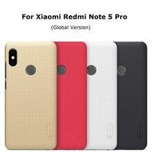 Для Xiaomi Redmi Note 5 чехол Nillkin матовый PC жесткий чехол для Redmi Note 5 Pro Глобальный Версия 5,99 дюймов с подарком