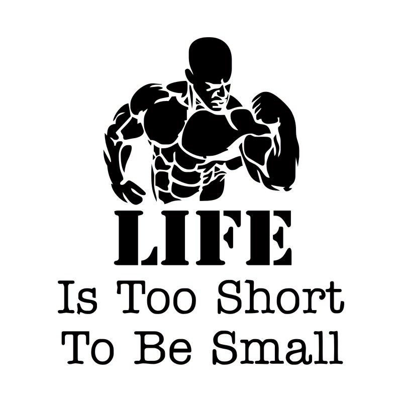 10.8CM*12.3CM LIFE Is Too Short To Be Small Bodybuilder Vinyl Car Sticker Decal S9-0023