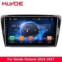 KLYDE 10.1 IPS 4G Octa Core Android 8.0 7.1 6 4GB RAM 32GB ROM Car DVD Multimedia Player For Skoda Octavia 2014 2015 2016 2017