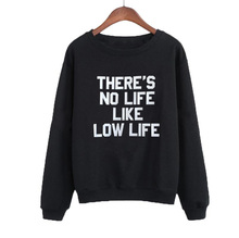 Hoodies Women Black White Pullover Streetwear Top Sweatshirt Theres NO Life Like LOW Funny Crewneck