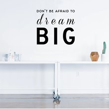 Drop Shipping dont be afraid to dream big Waterproof Wall Stickers Art Decor For Kids Rooms Decoration Decal Wallpaper