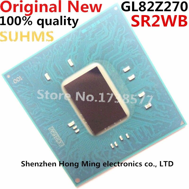 100% New SR2WB GL82Z270 BGA Chipset100% New SR2WB GL82Z270 BGA Chipset