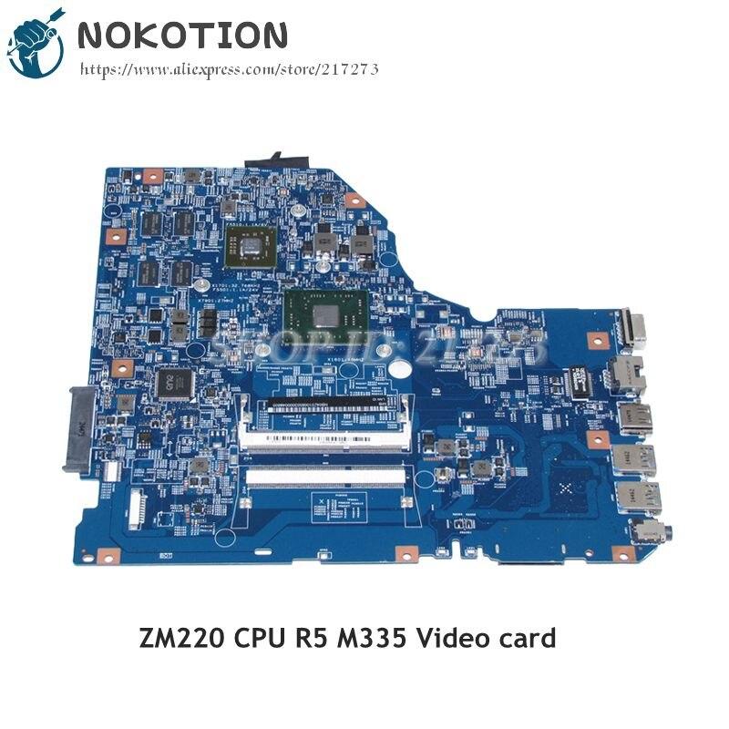 NOKOTION For Acer aspire E5-722 Laptop Motherboard 448.04Y03.00SB NB04Z01006 ZM220 CPU DDR3 R5 M335 Video card