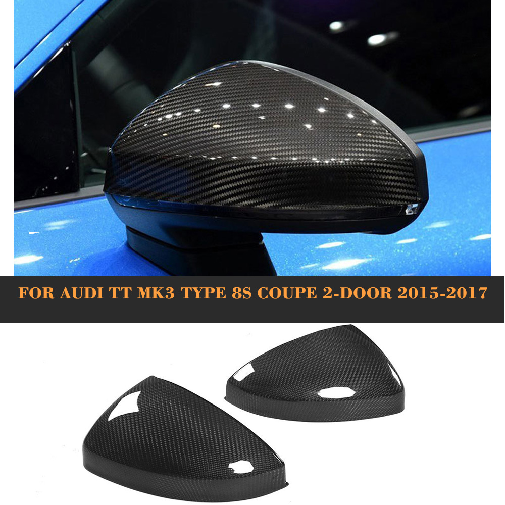 Carbon Fiber Side Mirror Covers for Audi TT MK3 Type 8S Coupe 2 door 2015 - 2018 Replacement Style Mirror Cap ShellCarbon Fiber Side Mirror Covers for Audi TT MK3 Type 8S Coupe 2 door 2015 - 2018 Replacement Style Mirror Cap Shell