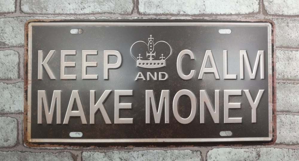 1 pc keep Calm And Make Money plaques Tin Plate Sign plate wall man cave Decoration Metal Art Dropshipping Poster metal in Plaques Signs from Home Garden