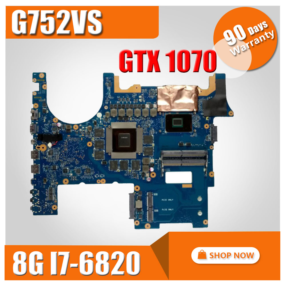G752VS Motherboard GTX 1070/8G I7-6820 For ASUS G752 G752V G752VM G752VML Laptop motherboard G752VS Mainboard G752VS Motherboard new laptop lcd front bezel cover frame for asus 17 3 rog g752 g752v g752vl uh71t g752vs vy vt vm 13nb09y2ap0111 touch screen