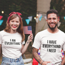 Casual White Tops 2019 Summer Valentine Couple Lovers T-shirt I AM EVERYTHING/ HAVE EVERYTHING NEED Slogan Letter Print Tees