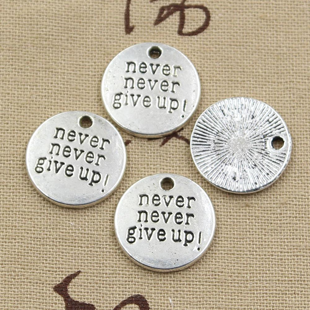 4pcs charms plates never never give up 20mm antique making pendant 4pcs charms plates never never give up 20mm antique making pendant fitvintage tibetan silverdiy bracelet necklace in charms from jewelry accessories on aloadofball Images