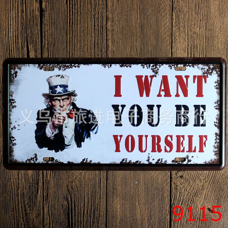 LOSICOE Vintage license plate I WANT YOU BE YOURSELF Metal signs home decor Office Restaurant Bar Metal Painting art 15x30 CM