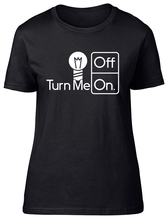 Turn Me On and Off Light Bulb Energy Ladies Womens Fitted T-Shirt New T Shirts Funny Tops Tee Unisex