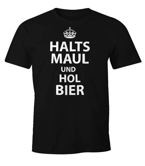 Herren T-Shirt Halts Maul und hol Bier Fun-Shirt Moonworks