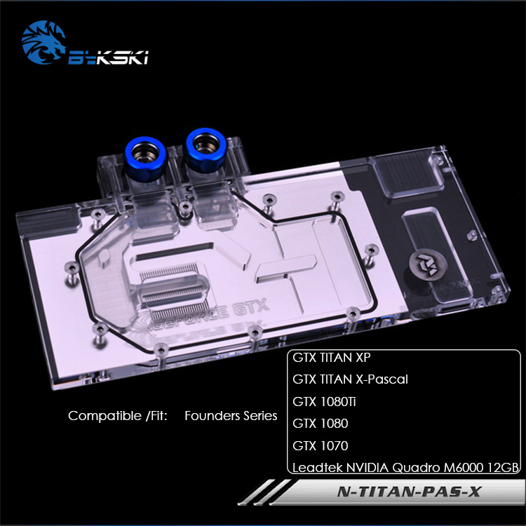 Bykski bloc d'eau pour les fondateurs 1080TI/1080/1070/GTX TITAN XP x-pascal Leadtek NVIDIA carte graphique à couverture complète N-TITAN-PAS-X
