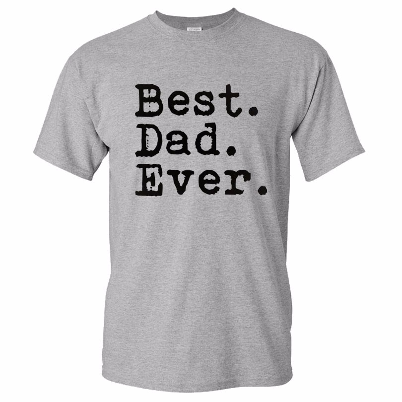 Funny Father's Day T Shirts, Best Dad ever