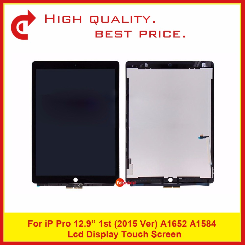 High Quality 12.9 For iPad Pro 12.9 1st(2015 Ver)A1652 A1584 Full Lcd Display With Touch Screen Digitizer Assembly Complete warranty 1440 x 2880 lcd for lg g6 lcd display touch screen digitizer complete full lcd assembly replacement with tools as gift
