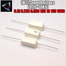2pcs 5W Cement resistance 0.1 ~ 10k ohm 5% 0.22 0.33 0.5 1 10 100 1K 10K ohm 0.1R 0.22R 0.33R 0.5R 1R 10R 100R