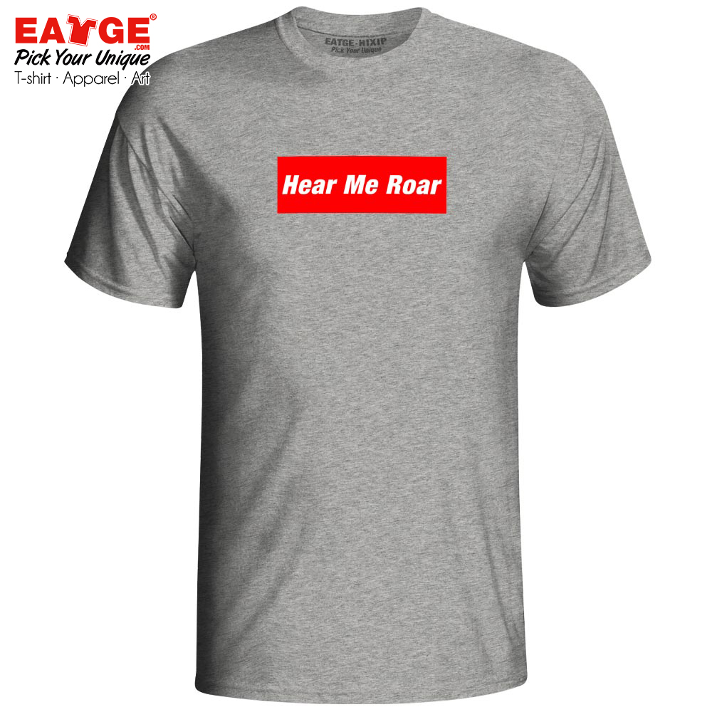 You Are Gonna Hear Me Roar T Shirt Superme TV Drama Fiction Punk Style Novelty T-shirt Fashion Skate Cool Unisex Gray Top Tee