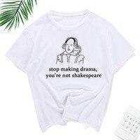 Новая футболка для женщин, 100% хлопок, принт с буквами, стоп-изготовление драмы, вы не Шекспир, модная футболка с коротким рукавом, унисекс, фу...