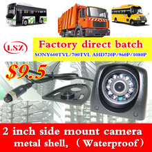 2 inch side mount camera metal shell Waterproof truck / steamboat car camera, metal HD ahd/sony probe car camera