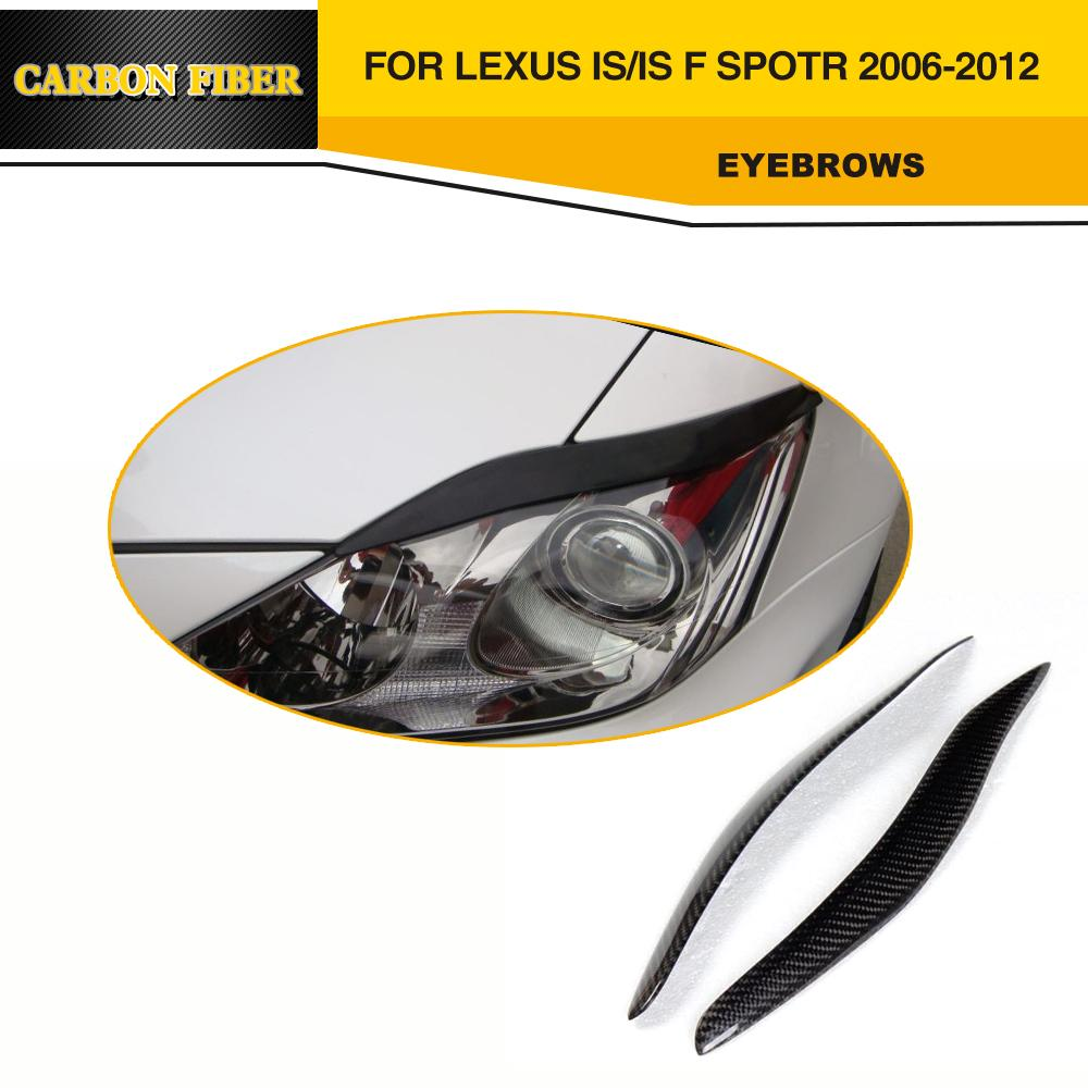 Auto Car Eyelids Carbon Fiber Side Light Eyebrows For Lexus IS250 IS350 2006-2012 защита картера двигателя для lexus is250