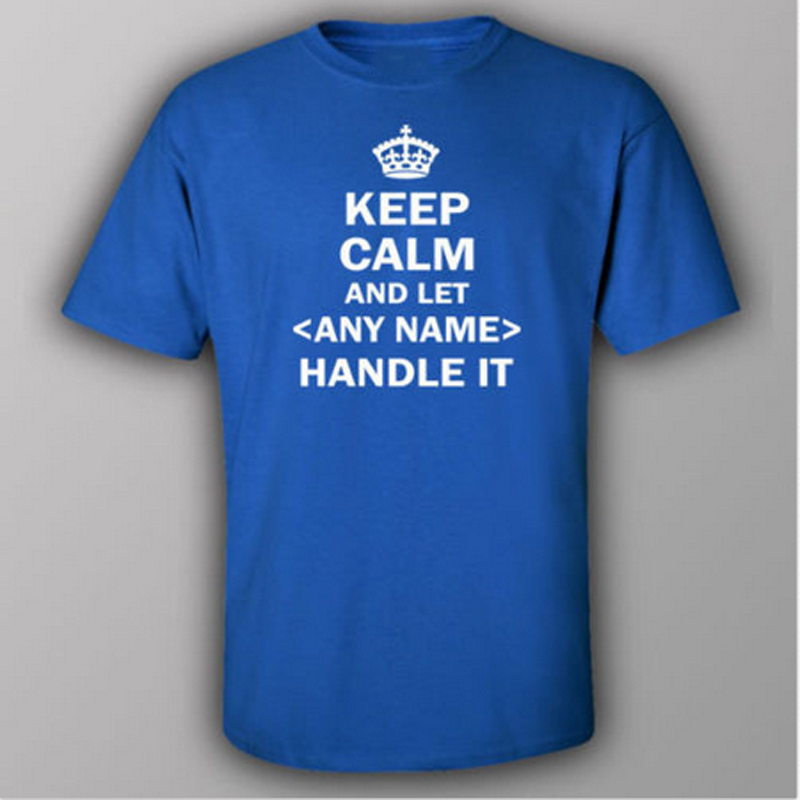 Keep Calm And Let Your Name Handle It Custom T Shirt Text