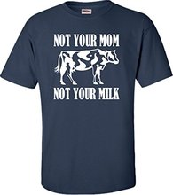 """""""Not Your Mom Not Your Milk"""" Unisex T-shirt"""